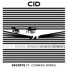 Secrets (feat. Conrad Sewell) [Remixes] - CID, Conrad Sewell