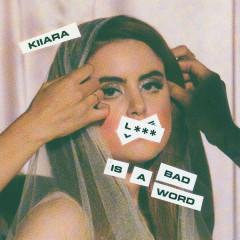 L*** Is a Bad Word (Single) - Kiiara