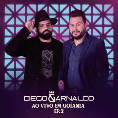 Ao Vivo em Goiânia (EP 2) - Diego & Arnaldo