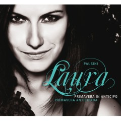 Primavera in anticipo - Primavera anticipada (Album Premium) - Laura Pausini