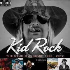 The Studio Albums: 1998 - 2012 - Kid Rock