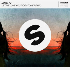 Let Me Love You (Joe Stone Remix) - Dastic