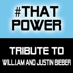 #that Power - Tribute to Will.I.Am, Justin Bieber