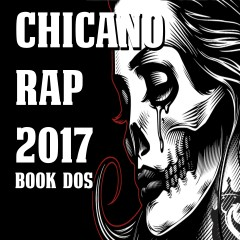 Chicano Rap 2017 Book Dos - Various Artists