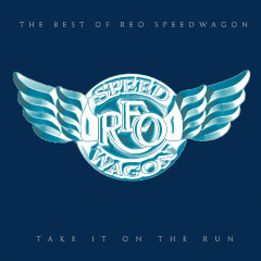 Take It On The Run: The Best Of REO Speedwagon