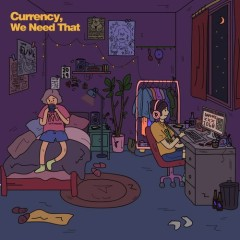 Currency, We Need That (Single)