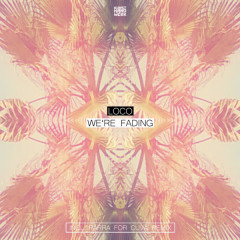 We're Fading - Loco