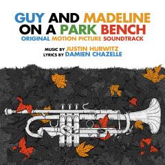 Guy and Madeline on a Park Bench (Original Soundtrack Album) - Justin Hurwitz