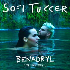 Benadryl (The Remixes) - Sofi Tukker