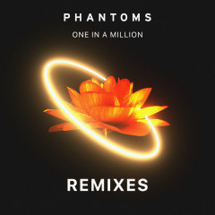 One In A Million (Remixes) - Phantoms