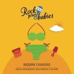 Rock Your Babies: Biquini Cavadão - Rock Your Babies