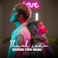 Thanh Xuân Không Còn Nhau (Single)