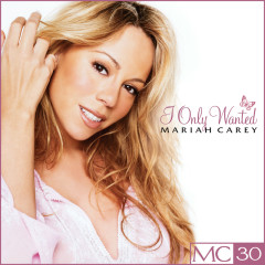 I Only Wanted - EP - Mariah Carey