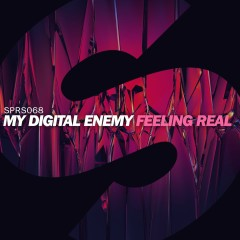 Feeling Real - My Digital Enemy