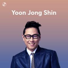 Những Bài Hát Hay Nhất Của Yoon Jong Shin - Yoon Jong Shin