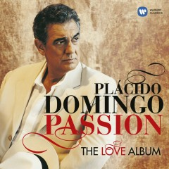 Passion: The Love Album - Plácido Domingo