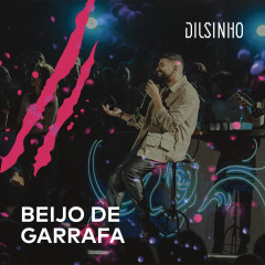 Beijo de Garrafa (Ao Vivo) - Dilsinho