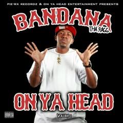 On Ya Head, Volume 1 - Bandana Tha Ragg