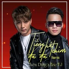 Tiếng Hát Chim Đa Đa (Remix) (Single) - Thiên Dũng, DJ Eric T-J