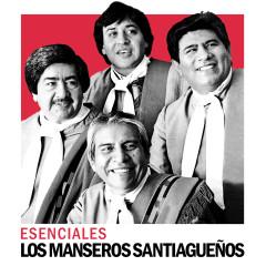 Esenciales - Los Manseros Santiaguenõs