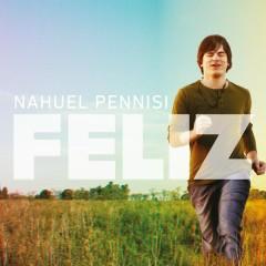 Feliz - Nahuel Pennisi