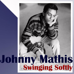 Swinging Softly - Johnny Mathis