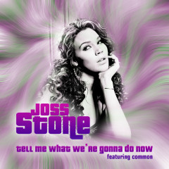 Tell Me What We're Gonna Do Now - Joss Stone, Common