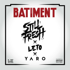 BÂTIMENT - Still Fresh, Leto, Yaro