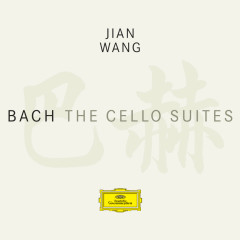 Bach: The Cello Suites - Jian Wang