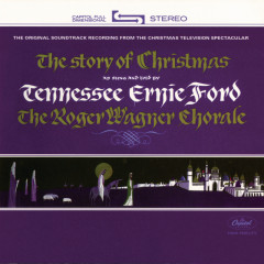 The Story Of Christmas - Tennessee Ernie Ford, Roger Wagner Chorale