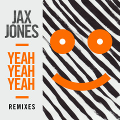 Yeah Yeah Yeah (Remixes) - Jax Jones