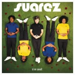 Si on savait (Radio Mix) - Suarez