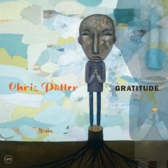 Gratitude - Chris Potter