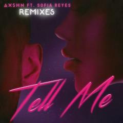 Tell Me (feat. Sofia Reyes) [Remixes] - AXSHN, Sofia Reyes