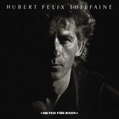 Météo für nada (Remastered) - Hubert-Félix Thiefaine