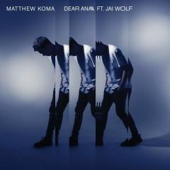 Dear Ana - Matthew Koma,Jai Wolf