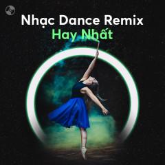 Nhạc Dance Remix Hay Nhất