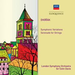 Dvorak: Symphonic Variations; Serenade for Strings - Sir Colin Davis