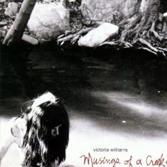 Musings Of A Creekdipper - Victoria Williams