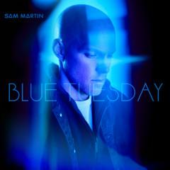 Blue Tuesday - Sam Martin