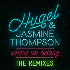 Where We Belong (The Remixes) - HUGEL, Jasmine Thompson