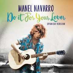 Do It for Your Lover (Eurovision 2017) - Manel Navarro