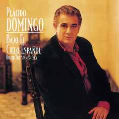 Bajo El Cielo Espanõl - Placido Domingo