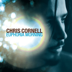Euphoria Morning - Chris Cornell
