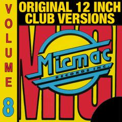 Micmac Original 12 Inch Club Versions volume 8 - Various Artists