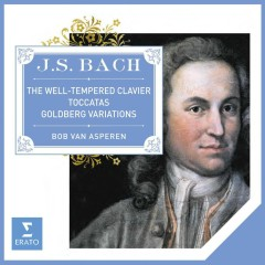 Bach: The Well-Tempered Clavier, Goldberg Variations & Toccatas - Bob van Asperen