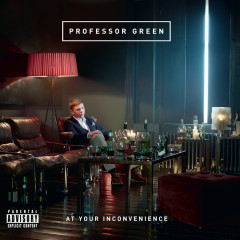 At Your Inconvenience - Professor Green