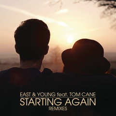 Starting Again (Remixes) - East & Young, Tom Cane