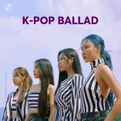 K-Pop Ballad - Mamamoo, AKMU, Davichi, BLACKPINK