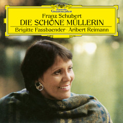 Schubert: Die schöne Müllerin, D. 795 - Brigitte Fassbaender, Aribert Reimann